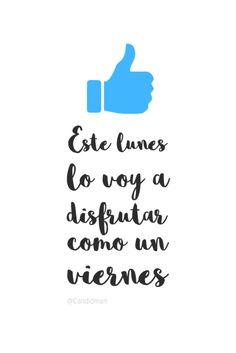 """""""Este #Lunes lo voy a disfrutar como un #Viernes"""". #Candidman #Frases #Motivacion #FelizLunes"""