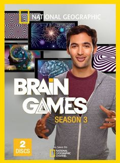 Season 3 includes more interactive experiments that test how easily the brain can be fooled, uncovering the surprising nature of how we process information, feel emotions, and perceive the world around us.  220 min. http://highlandpark.bibliocommons.com/search?utf8=%E2%9C%93&t=smart&search_category=keyword&q=brain+games+geographic&commit=Search