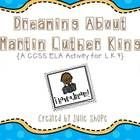 Dreaming About Martin Luther King, Jr. TPT #freebie -- A CCSS ELA Activity http://www.teacherspayteachers.com/Product/Dreaming-About-Martin-Luther-King-A-CCSS-ELA-Activity-for-LK4a-FREEBIE #CommonCore #BlackHistoryMonth #MartinLutherKingJr