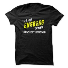 Its ENGBERG thing! #name #tshirts #ENGBERG #gift #ideas #Popular #Everything #Videos #Shop #Animals #pets #Architecture #Art #Cars #motorcycles #Celebrities #DIY #crafts #Design #Education #Entertainment #Food #drink #Gardening #Geek #Hair #beauty #Health #fitness #History #Holidays #events #Home decor #Humor #Illustrations #posters #Kids #parenting #Men #Outdoors #Photography #Products #Quotes #Science #nature #Sports #Tattoos #Technology #Travel #Weddings #Women