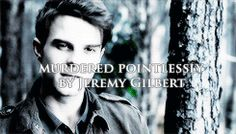 ...murdered pointlessly by Jeremy Gilbert.