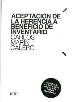 Aceptación de la herencia a beneficio de inventario : actualizado a la Ley 8/2021, de 2 de junio/Carlos Marín Calero Aferre Editor, S. L. 2021