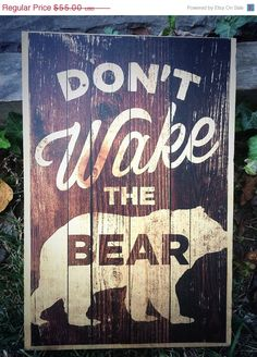 ON SALE Dont Wake The Bear Wooden Sign 10x16 by Perfectlypicky