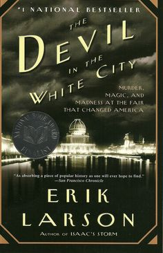 The Devil in the White City - amazing book about the World's Fair, architecture and an infamous serial killer...