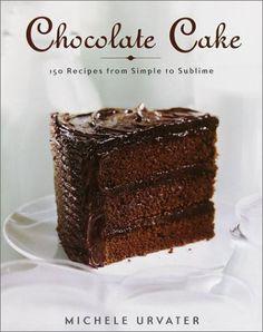 Chocolate Cake by Michele Urvater, http://www.amazon.com/dp/0767906071/ref=cm_sw_r_pi_dp_wHCVrb1J2XRHZ