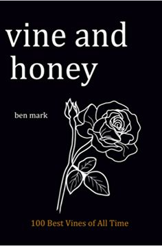 Vine and Honey : 100 Best Vines of All Time
