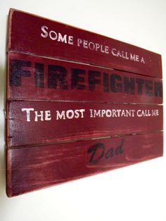 Some People Call Me A Fire Fighter The Most by New2UDesign on Etsy