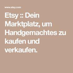 Etsy :: Dein Marktplatz, um Handgemachtes zu kaufen und verkaufen.