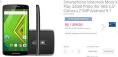"""Smartphone Motorola Moto X Play 32GB Preto 4G Tela 55"""" Câmera 21MP Android 5.1 << R$ 139900 em 10 vezes >>"""