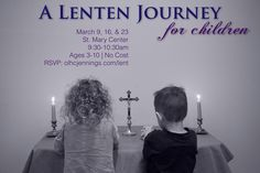 Lent is the season of preparation for the entire Church, children included. Our Lady Help of Christians will hold activities for children ages 3-10 on March 9, 16, and 23 in the St. Mary Center. Help your children prepare for Easter!