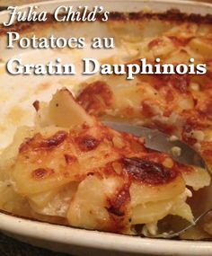 Julia Child's Potatoes au Gratin Dauphinois