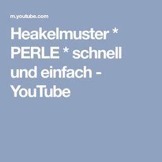 Heakelmuster * PERLE * schnell und einfach - YouTube