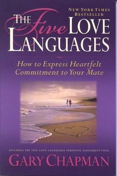 The Five Love Languages:- every one should read this to understand how we receive & give love
