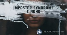 Imposter Syndrome and ADHD. The ADHD Podcast. If you suffer from Imposter Syndrome, you're a high achiever in some area, though you feel as if your achievements are not the result of training, skill, and intelligence, rather your success is the result of an accident of fate, and you are constantly on the cusp of being discovered as a fraud. This is, of course, something that we all live with at some point or another, but if you're also living with ADHD, the judgment that you put upon…