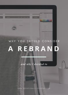 Why you should consider a rebrand + why I decided to — Being intentional about your business and brand will help you to build an even stronger business. But if you evaluate your brand and find that it is not lining up with your mission any more, it may be time for a rebrand.