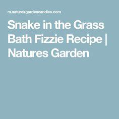 Snake in the Grass Bath Fizzie Recipe | Natures Garden