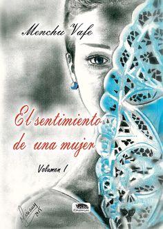 El sentimiento de una mujer Vol.1 – Menchu Vafe