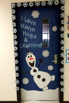 "Olaf classroom door... ""I love warm hugs and learning"""