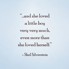 Baby quotes - Quotes to live by - Children book quotes - Shel Silverstein - Baby boy