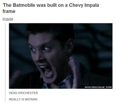 O.O Not to mention somewhere in season 7, someone referenced the Impala as the Batmobile.