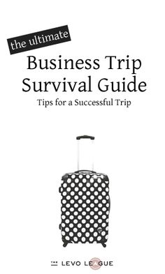 When Duty Calls: Tips for a Successful Business Trip ~ Levo League