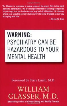 Bestseller Books Online Warning: Psychiatry Can Be Hazardous to Your Mental Health William Glasser $11.24  - http://www.ebooknetworking.net/books_detail-006053866X.html
