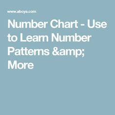 Number Chart - Use to Learn Number Patterns & More