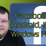 App Shootout: Facebook for Android, iOS, and Windows Phone – XDA Developer TV