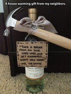 "House welcoming gift… not that I'd ever suggest someone get ""hammered"" teeheehee!"