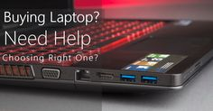 Laptops Buying Selection Guide Choosing Right Laptop