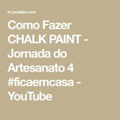 Como Fazer CHALK PAINT - Jornada do Artesanato 4 #ficaemcasa - YouTube