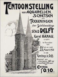 Tentoonstelling van aquarellen, schetsen en tekeningen der schilderachtige stad Delft door Karel Hanau, te houden van 20 tot en met 25 maart 1908 in de Korenbeurs te Delft