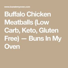 Buffalo Chicken Meatballs (Low Carb, Keto, Gluten Free) — Buns In My Oven