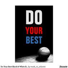 Do Your Best Black & White Basketball