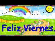 Feliz Viernes - YouTube