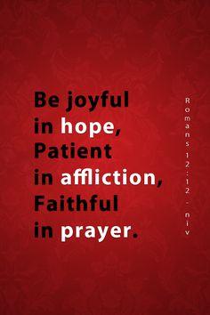 #Scripture                                  Romans 12:12