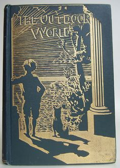 The Out-Door World by W. Furneaux | Beautiful Antique Books