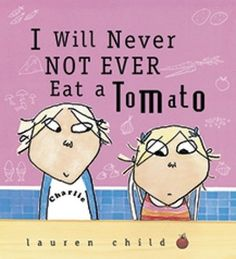 Read I Will Never Not Ever Eat a Tomato followed by Farm Stand Fun 30 Kid Friendly Fresh Veggie Meals.