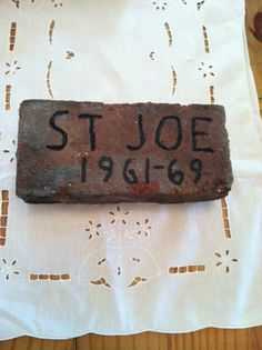 Your insistence upon education.  Although neither you nor dad got to finish elementary school, you were adamant we all do our best.  You always wanted us to do better than you.  This brick, from my long torn-down grade school;  St. Joseph's Elementary in New Brighton, PA, is where I got started on my love of learning. I cannot possibly thank you and Dad enough. St Joes, New Brighton, Tear Down, Elementary Schools, Get Started, Brick, It Is Finished, Education, Learning