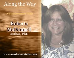 Roberta McDonnell, Author PhD had a lovely conversation with Sandra Harriette, thank you Sandra No Way, Along The Way, Conversation, Author, Cover, Movie Posters, Writers, Slipcovers, Film Posters