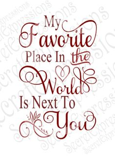 Items similar to My Favorite Place in the World is next to you SVG, Digital File for Cricut and Silhouette Romantic Love Quotes, Love Quotes For Him, Me Quotes, My Husband Quotes, Family Love Quotes, Good Morning Quotes For Him, The Words, Word Up, Favorite Quotes