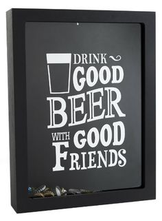 Quadro porta tampinhas de garrafas de cervejas - Drink Good Beer