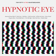 Tom & The Heartbreakers Petty - Hypnotic Eye, Ivory