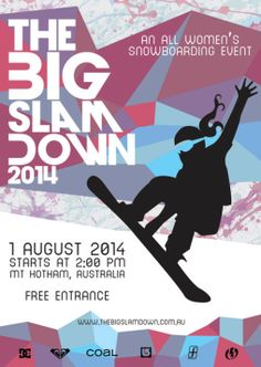 The Big Slam Down is an all women's sporting event that aims to boost the number of female snowboard riders. This is a physically demanding sport, hence women have opted not to participate, resulting in snowboarding becoming a male-dominated sport. Paula Olivares - The Big Slam Down.