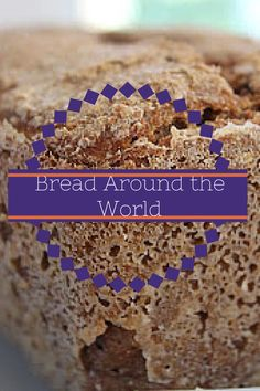 Bread Around the World | Multicultural Kid Blogs