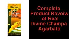 Complete Product Review of Real Divine Champa Agarbatti