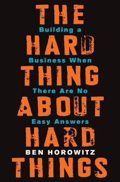 The Hard Thing About Hard Things: Building a Business When There Are No Easy Answers by Ben Horowitz, http://www.amazon.co.uk/dp/B00DQ845EA/ref=cm_sw_r_pi_dp_3mjitb0S16D3N