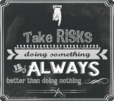 Take Risks - The House of Smiths #quotes #inspirationalquotes #chalkart