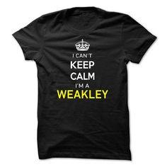 I Cant Keep Calm Im A WEAKLEY - #man gift #easy gift. CHEAP PRICE:  => https://www.sunfrog.com/Names/I-Cant-Keep-Calm-Im-A-WEAKLEY-F816F7.html?id=60505