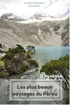 Découvrez les plus beaux paysages du Pérou
